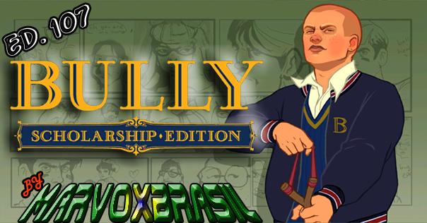 Bully Scholarship Edition Ed 107