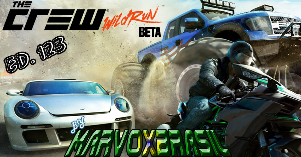 MarvoxBrasil The Crew Wild Run Ivory Tower Ubisoft Reflections Edição 123