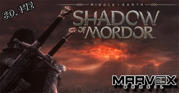 MarvoxBrasil 142 Middle-Earth Shadow of Mordor