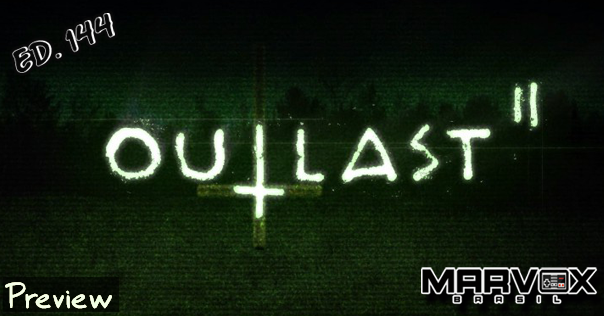 MarvoxBrasil 144 Outlast 2 demo preview