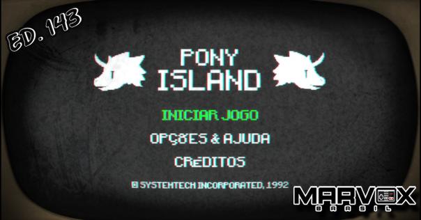 MarvoxBrasil 143 Pony Island