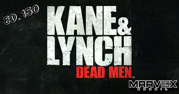 MarvoxBrasil 150 Kane & Lynch Dead Men
