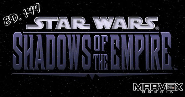 MarvoxBrasil 149 Star Wars Shadows of the Empire
